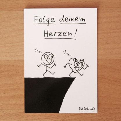 Folge deinem Herzen! - Postkarte - is lieb?