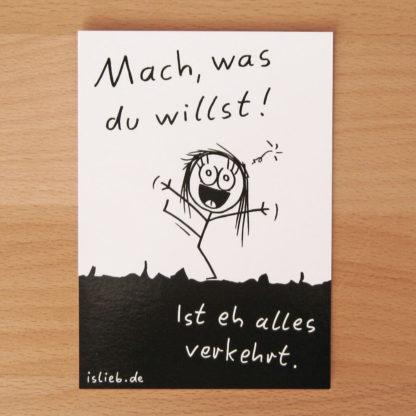 Mach, was du willst! - Postkarte - is lieb?