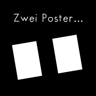 Zwei Poster